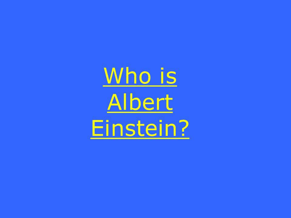 Who is Albert Einstein