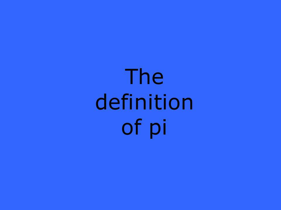 The definition of pi