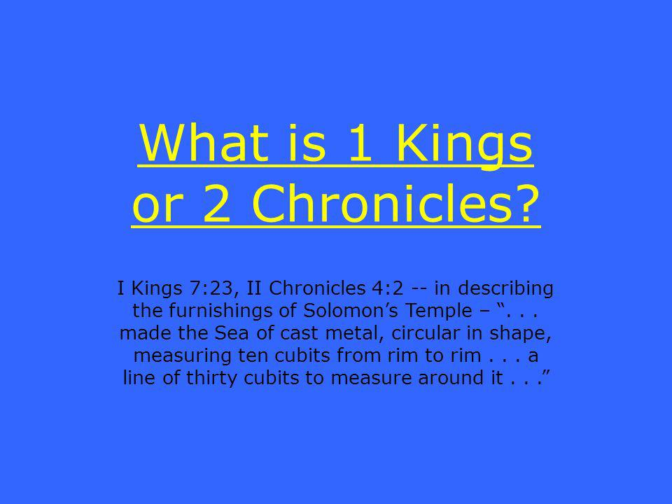 What is 1 Kings or 2 Chronicles.