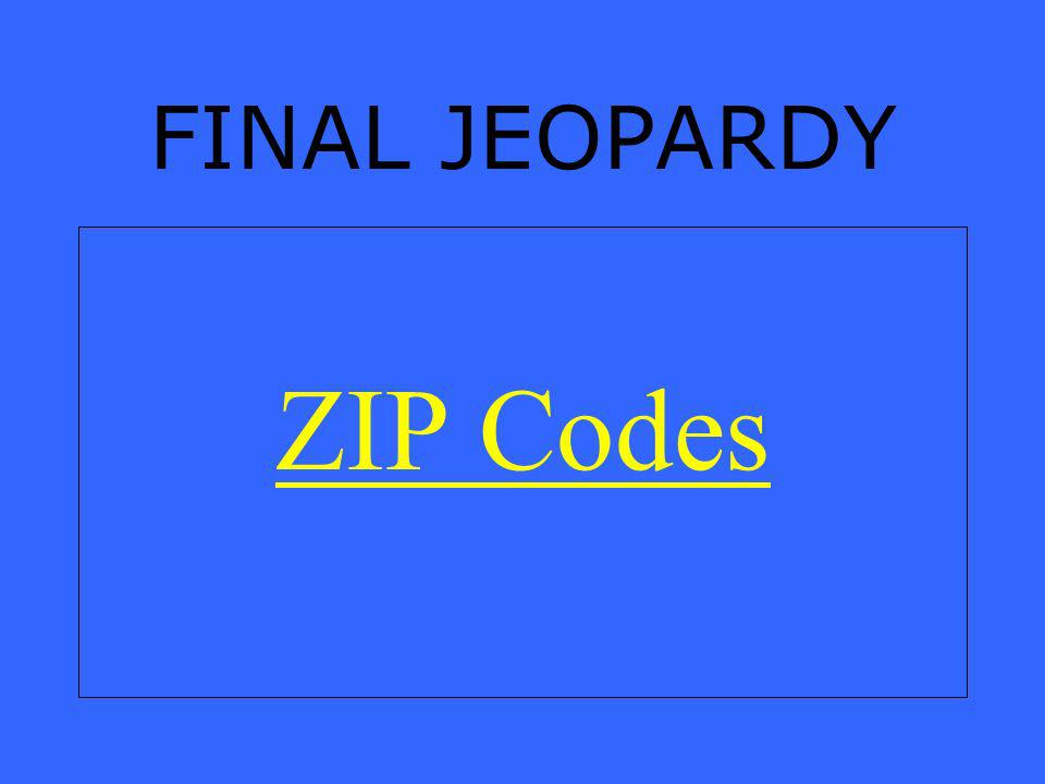 FINAL JEOPARDY ZIP Codes