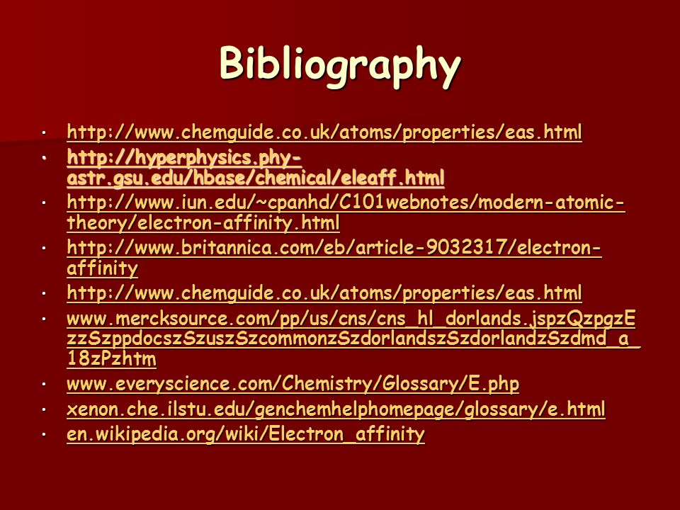 Bibliography http://www.chemguide.co.uk/atoms/properties/eas.html http://www.chemguide.co.uk/atoms/properties/eas.html http://www.chemguide.co.uk/atom