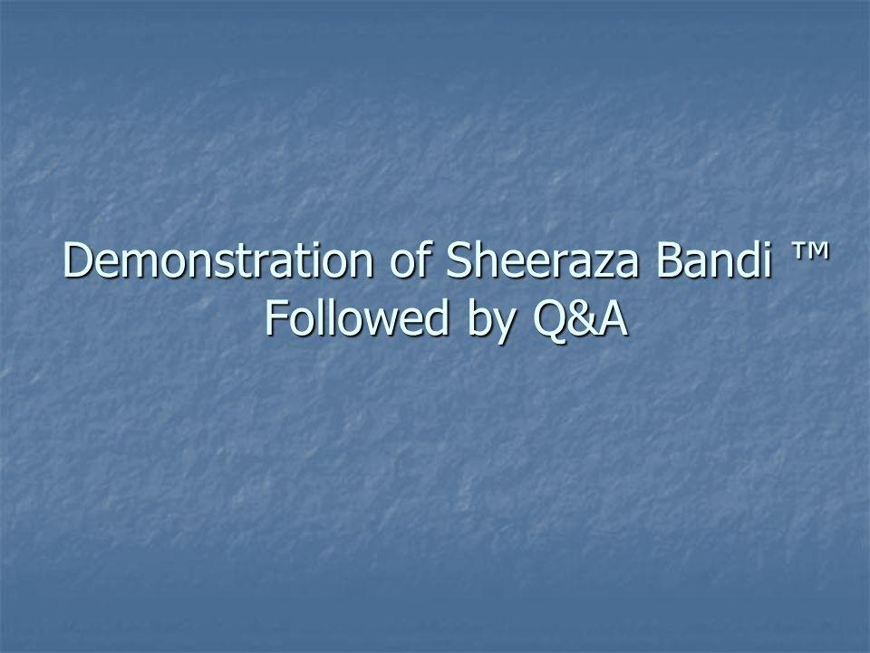 Demonstration of Sheeraza Bandi Followed by Q&A