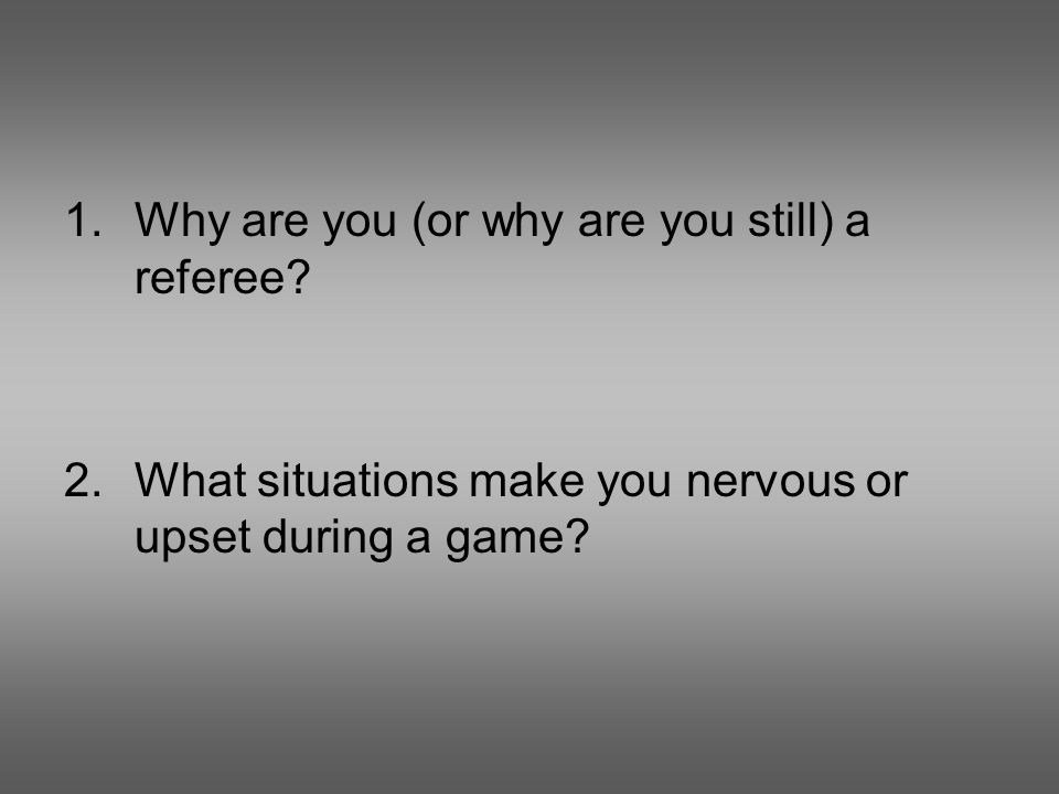 1.Why are you (or why are you still) a referee.