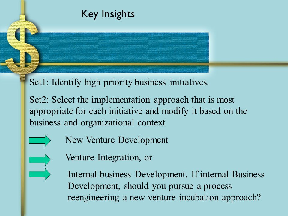 Key Insights Set1: Identify high priority business initiatives.