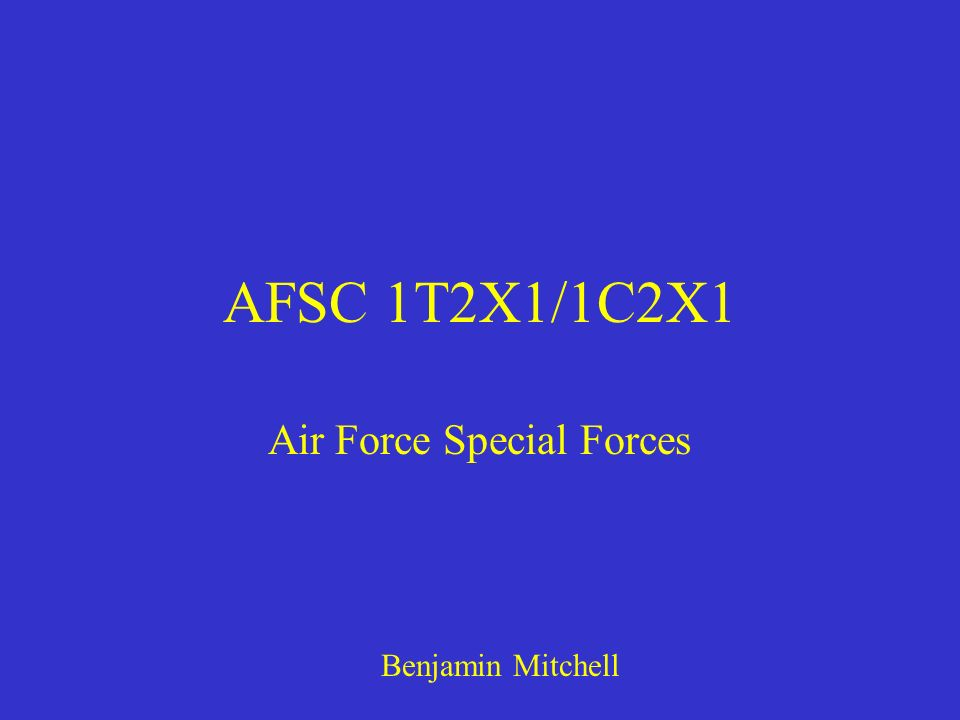 AFSC 1T2X1/1C2X1 Air Force Special Forces Benjamin Mitchell