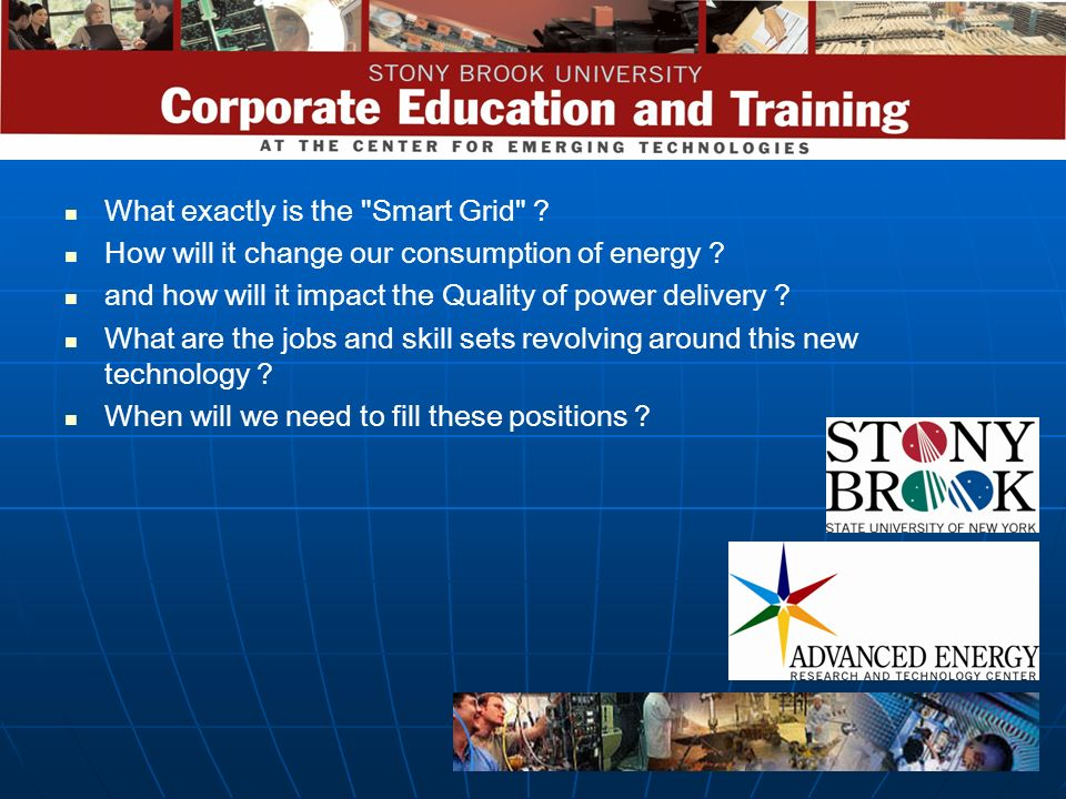 What exactly is the Smart Grid .How will it change our consumption of energy .