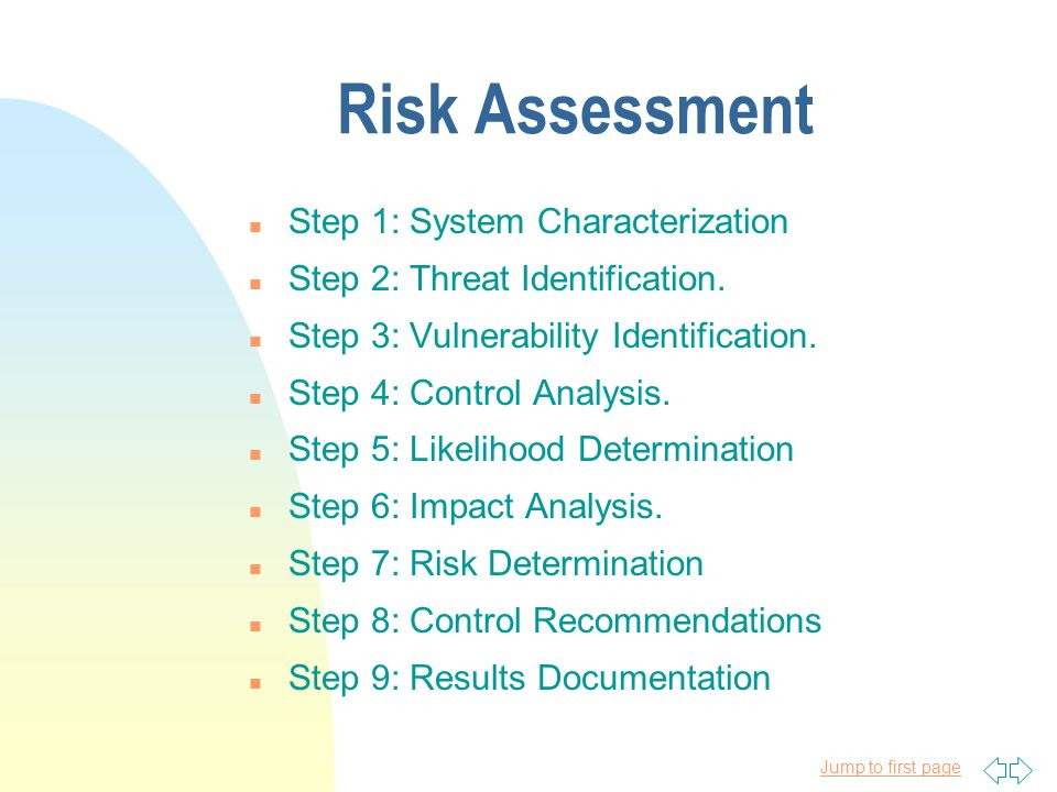 Jump to first page Risk Assessment n Step 1: System Characterization n Step 2: Threat Identification.