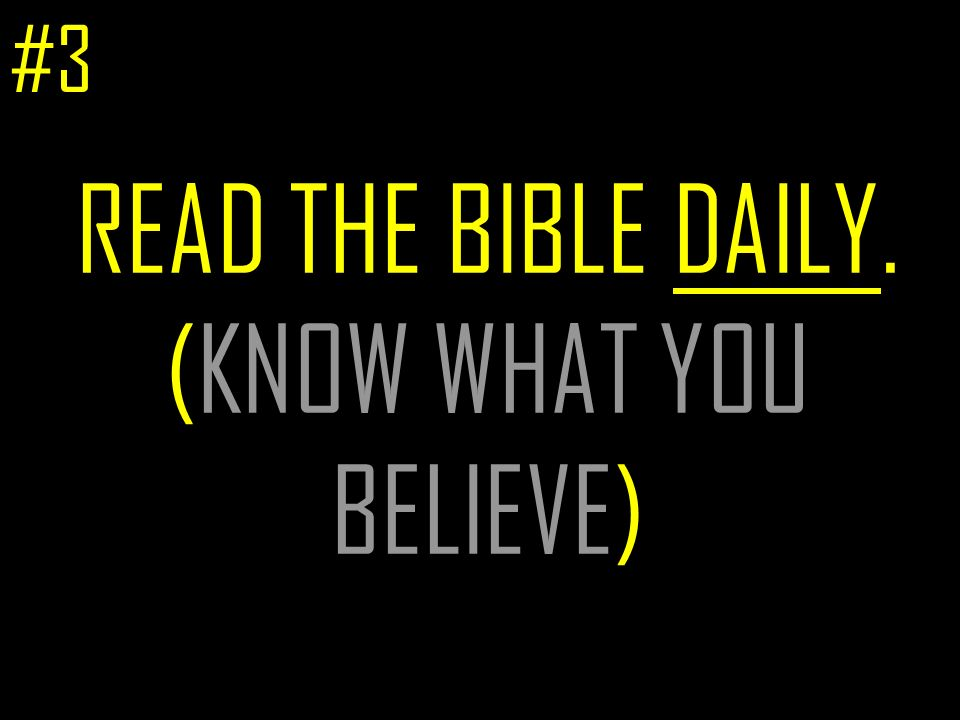 READ THE BIBLE DAILY. (KNOW WHAT YOU BELIEVE) #3