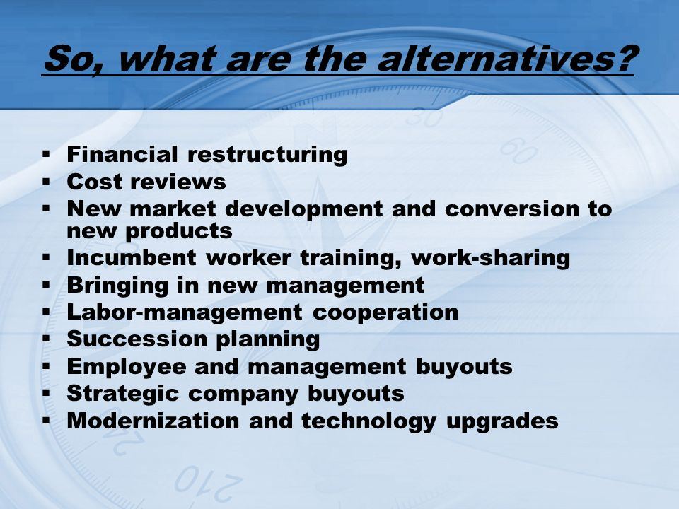 So, what are the alternatives.