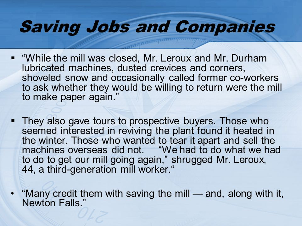 Saving Jobs and Companies While the mill was closed, Mr.