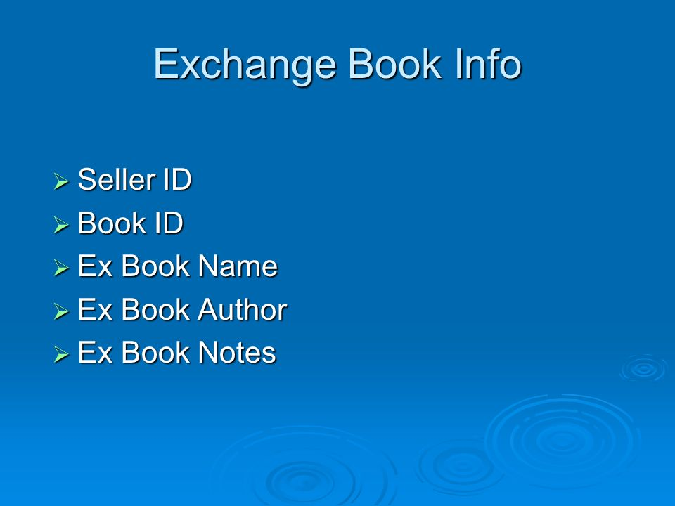Exchange Book Info Seller ID Seller ID Book ID Book ID Ex Book Name Ex Book Name Ex Book Author Ex Book Author Ex Book Notes Ex Book Notes