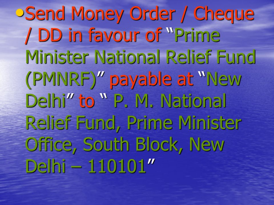 No any commission will charged by Post Offices to send the money order to PMNRF.