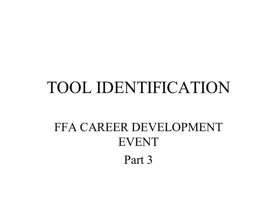 TOOL IDENTIFICATION FFA CAREER DEVELOPMENT EVENT Part 3