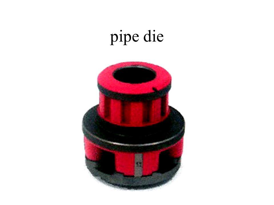 pipe die