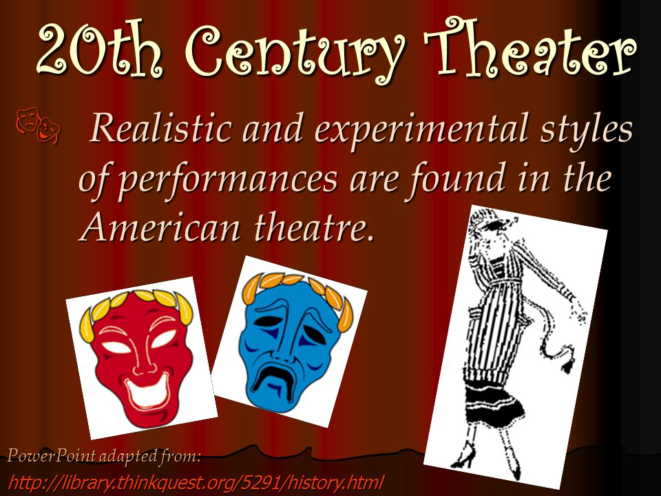 20th Century Theater Modern stages have newer technology and special effects. Modern stages have newer technology and special effects. People not only