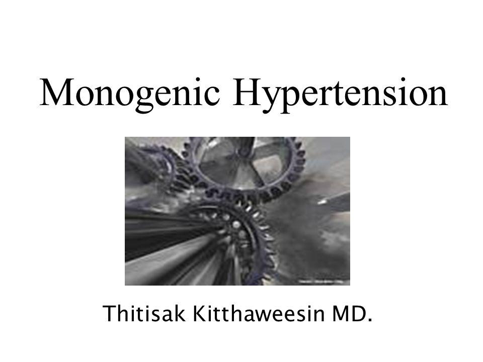 Monogenic Hypertension Thitisak Kitthaweesin MD.