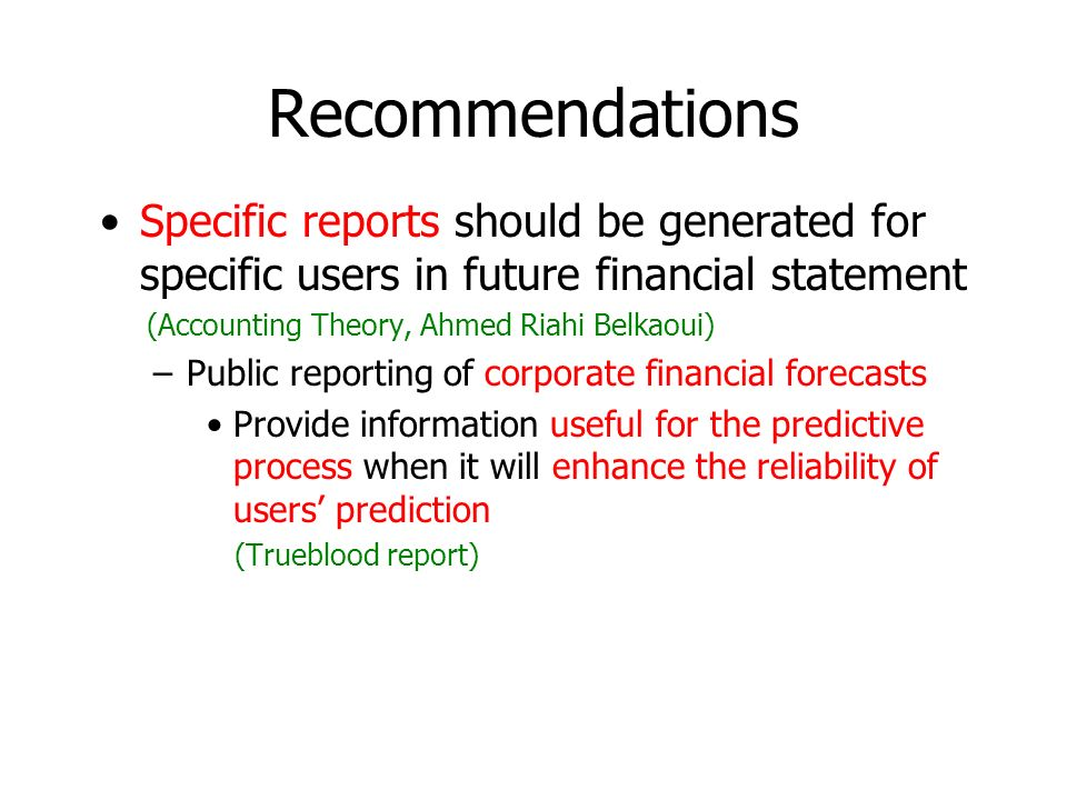 Recommendations Enable the management level and outsider receive the same level of information as to avoid information asymmetry Standardized rule for recognition of earnings as to ensure borrowing credibility