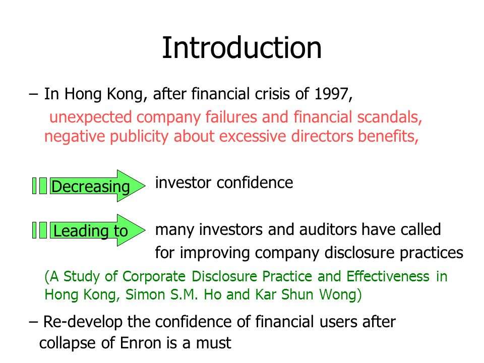 Introduction –AICPA, 1994 report, Improving Business Reporting: A Customer Focus suggested that, effective information sharing effective functioning of capital markets management credibility analysts understanding of the firm investors patience and confidence share value (Eccles and Mavrinac, 1995) Leading to Increasing
