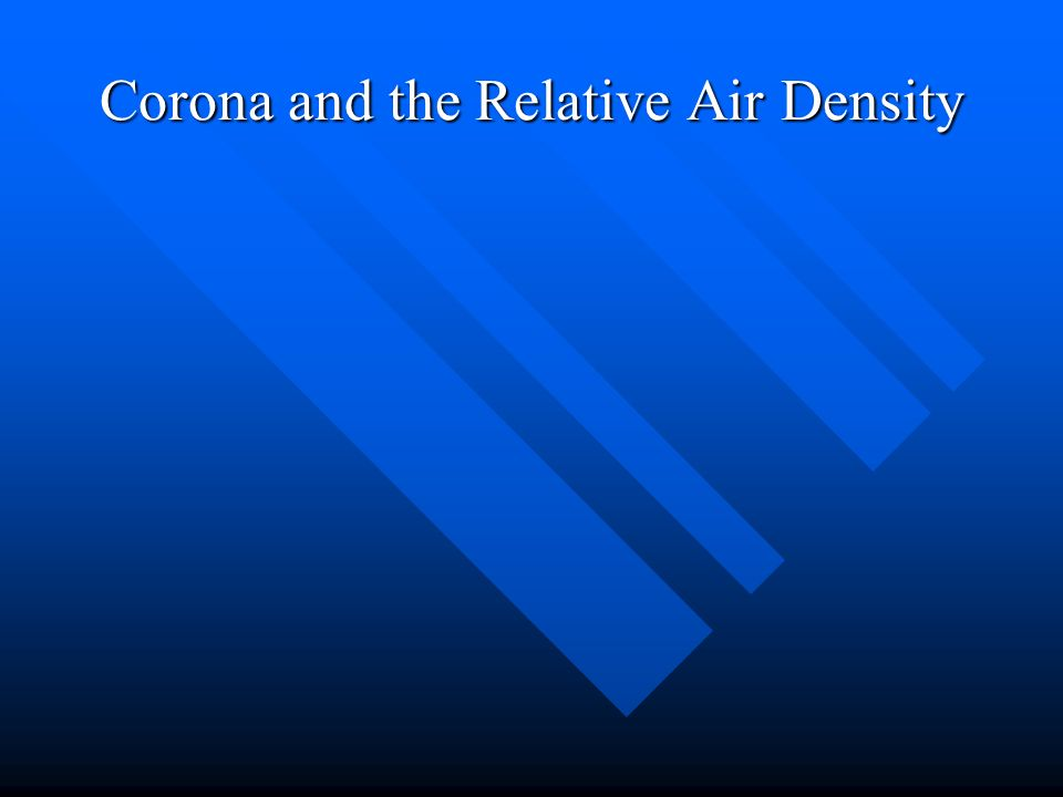 Corona and the Relative Air Density