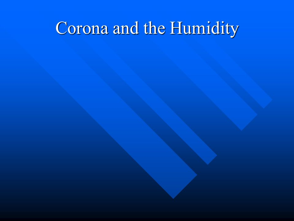 Corona and the Humidity