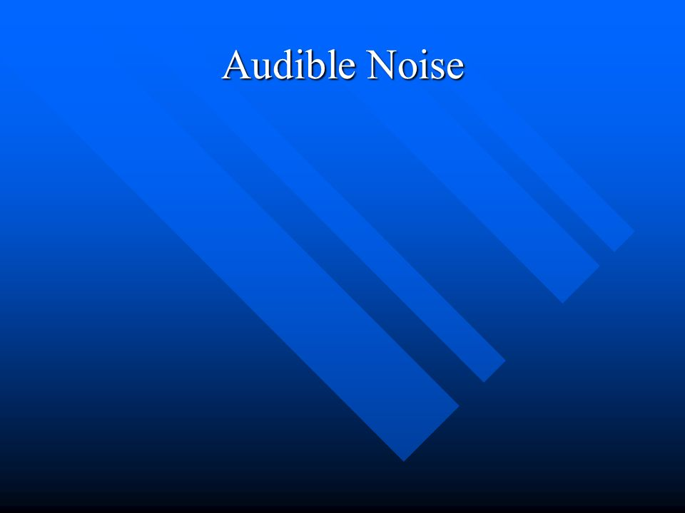 Audible Noise