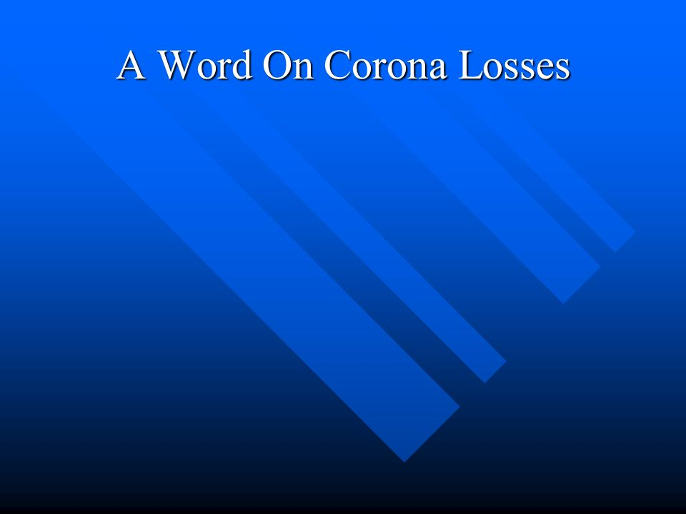 A Word On Corona Losses