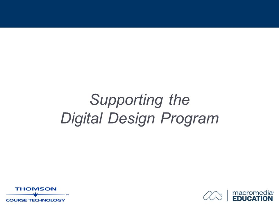 Supporting the Digital Design Program
