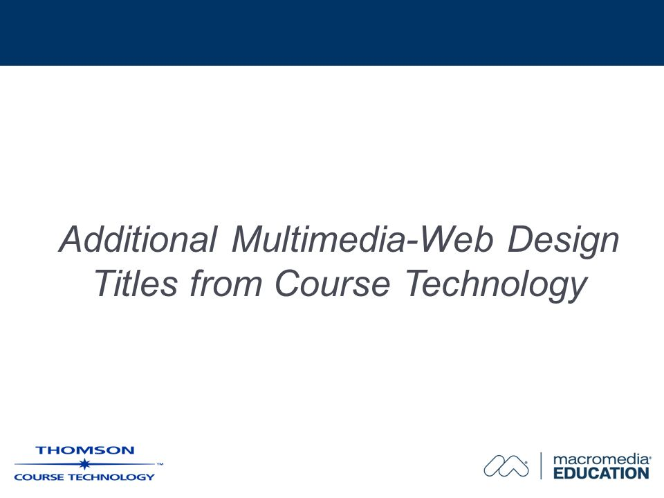 Additional Multimedia-Web Design Titles from Course Technology