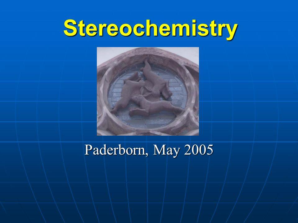 Stereochemistry Paderborn, May 2005