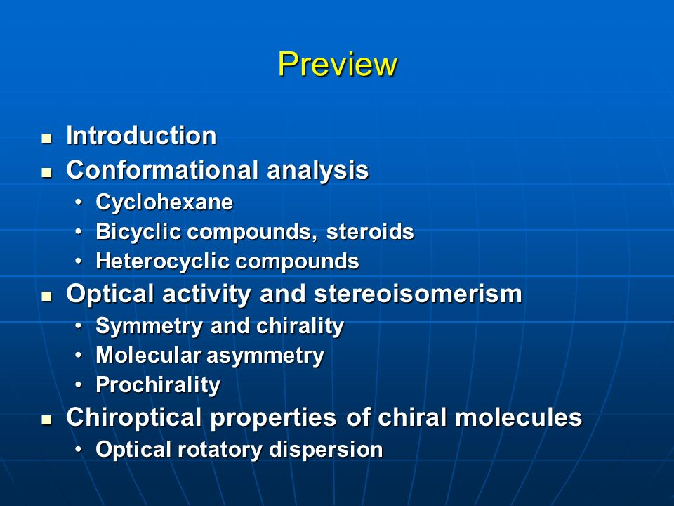 Preview Introduction Introduction Conformational analysis Conformational analysis CyclohexaneCyclohexane Bicyclic compounds, steroidsBicyclic compound