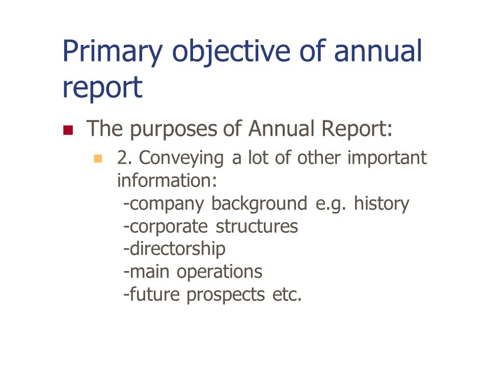 Primary objective of annual report The purposes of Annual Report: 1. Including the objective of financial statement that are providing information tha