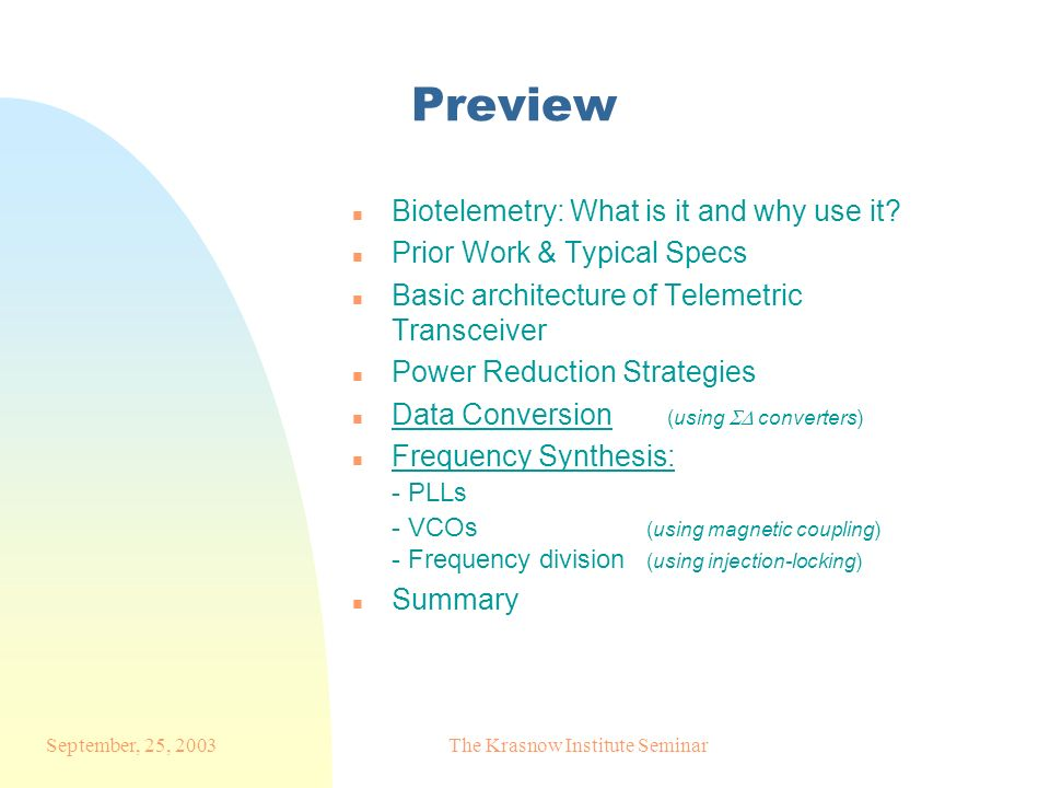 September, 25, 2003The Krasnow Institute Seminar Preview n Biotelemetry: What is it and why use it.