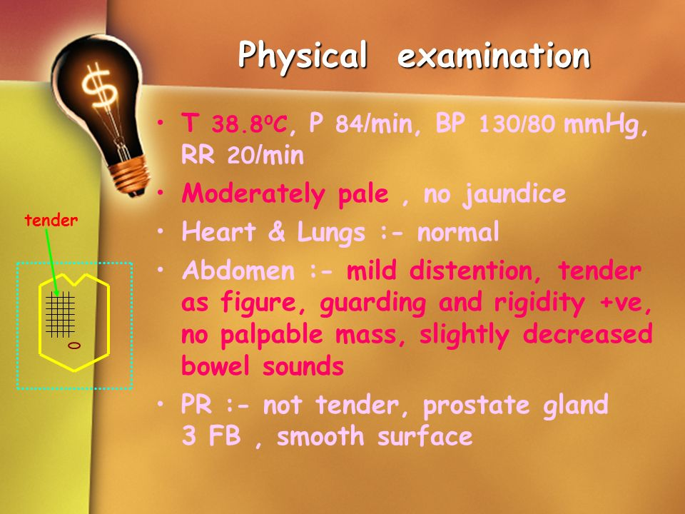 Physical examination T 38.8 o C, P 84 /min, BP 130/80 mmHg, RR 20 /min Moderately pale, no jaundice Heart & Lungs :- normal Abdomen :- mild distention