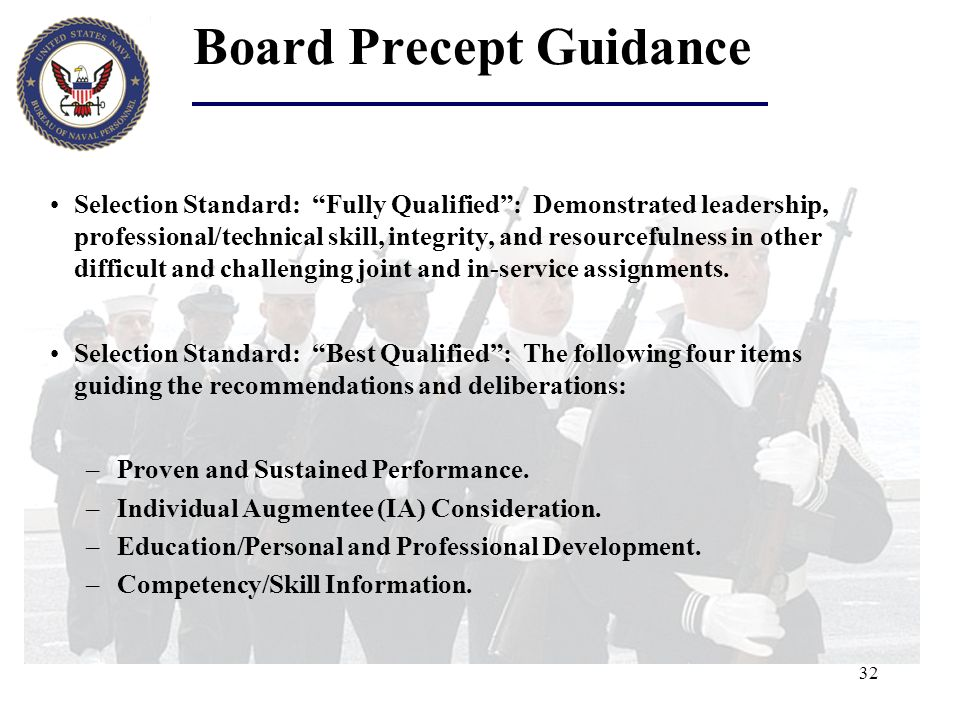 32 Board Precept Guidance Selection Standard: Fully Qualified: Demonstrated leadership, professional/technical skill, integrity, and resourcefulness i