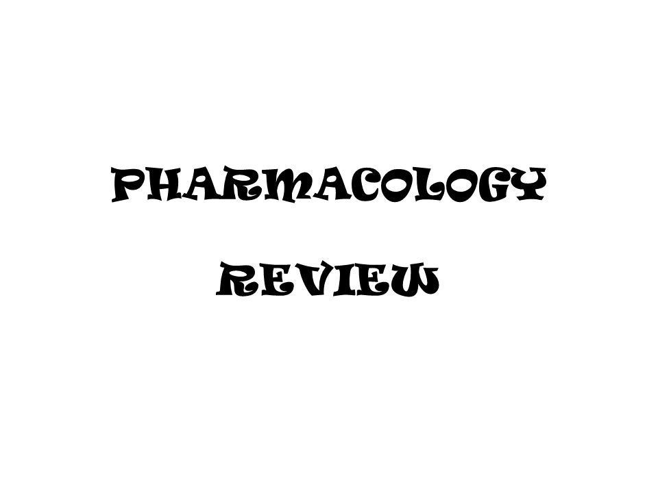 No antiviral drugs Know both mechanisms and clinical uses Good Review Sources: First Aid, Hi-Yield Pharm, Katzung Review (drug list for Boards) Good texts: Lippincotts, Big Katzung, Co-ops