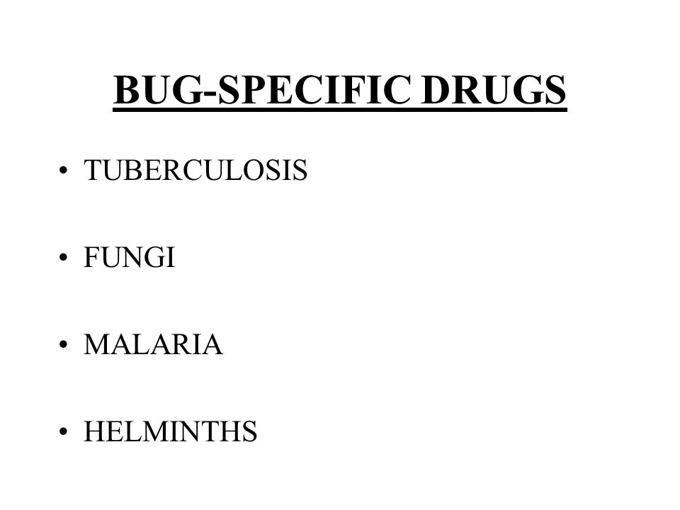 BUG-SPECIFIC DRUGS TUBERCULOSIS FUNGI MALARIA HELMINTHS