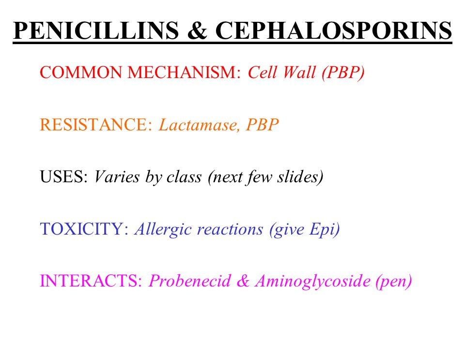 PENICILLINS TRADITIONAL: Pens G, V –Mostly syphillis.