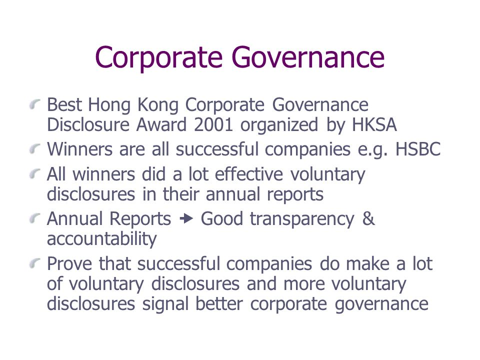 Corporate Governance Best Hong Kong Corporate Governance Disclosure Award 2001 organized by HKSA Winners are all successful companies e.g.