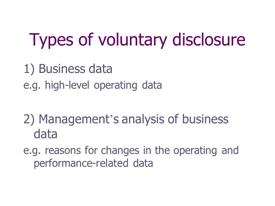 Types of voluntary disclosure 1) Business data e.g.