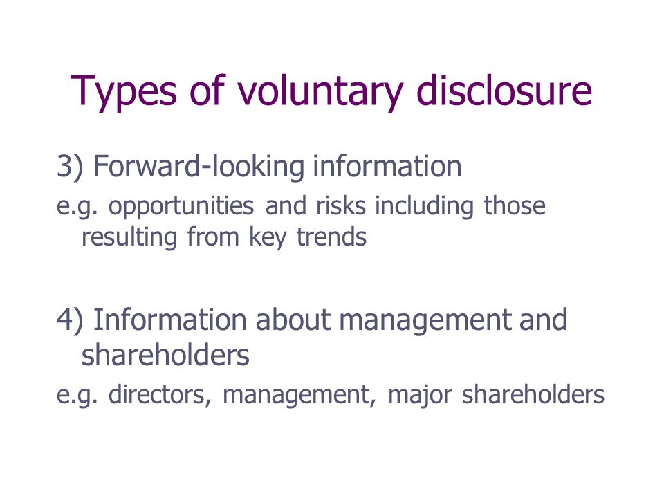Types of voluntary disclosure 3) Forward-looking information e.g.