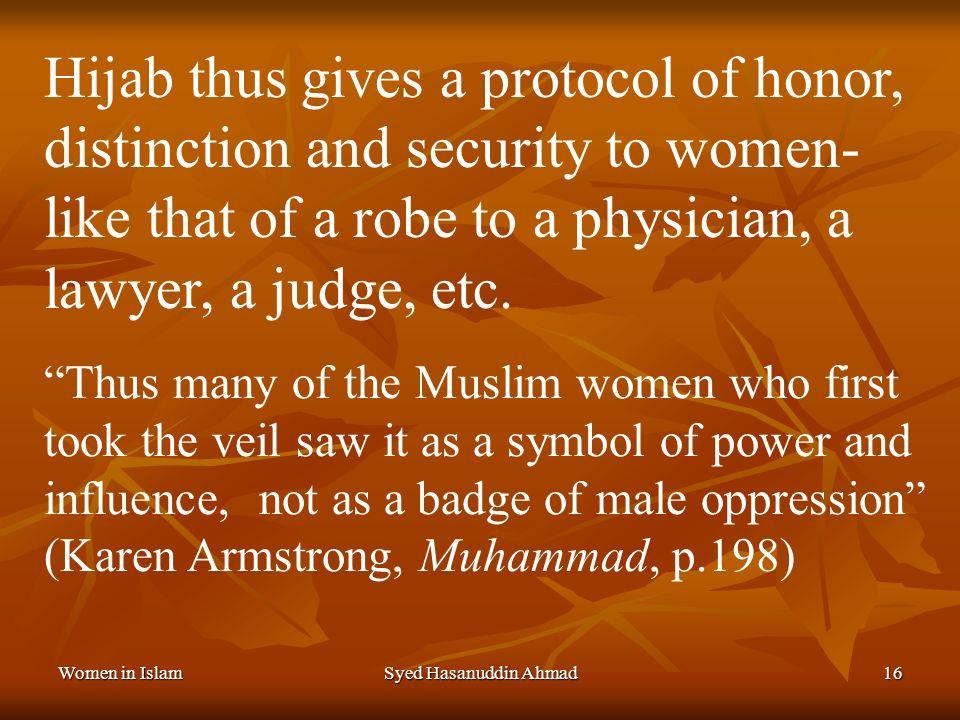 Women in IslamSyed Hasanuddin Ahmad15 Veil/Hijab/Purdah: يا ايهاالنبي قل لأزواجك و بناتك ونسآء المومنين يدنين عليهن من جلابيبهن ذالك ادنى ان يعرفن فلا يؤذين O Prophet.