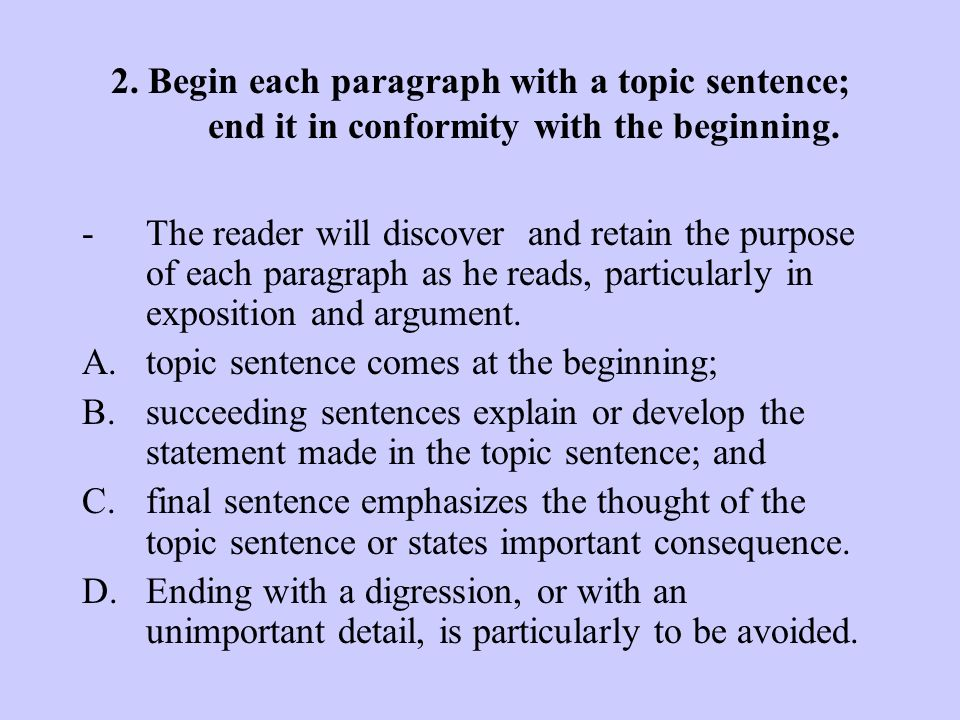 1. Make the paragraph the unit of composition: one paragraph to each topic Things to be written in as single paragraph - a brief description, - a brie