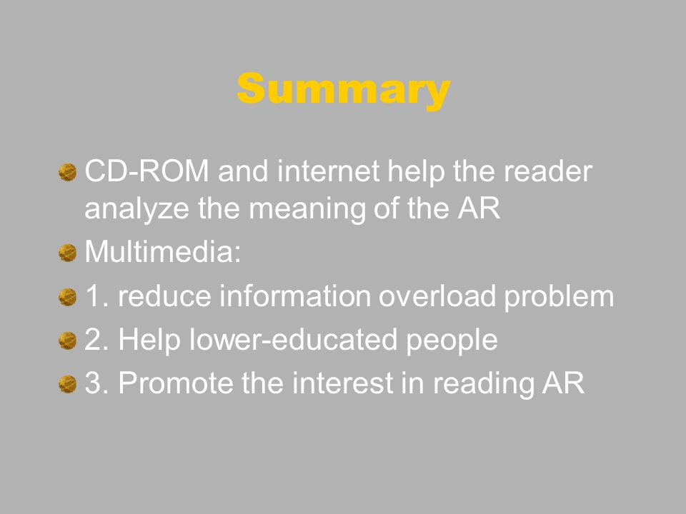 Summary CD-ROM and internet help the reader analyze the meaning of the AR Multimedia: 1.