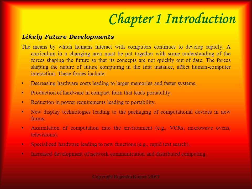 Copyright Rajendra Kumar MIET Chapter 1 Introduction Fields of HCI The goal of this section is to provide background about HCI group in terms of some