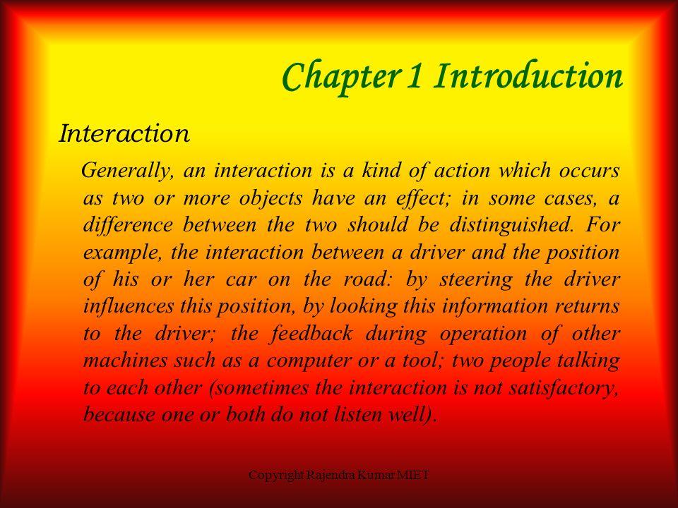 Copyright Rajendra Kumar MIET Human Computer Interaction Author – Rajendra KumarRajendra Kumar Email – kumar_rajen@yahoo.com kumar_rajen@yahoo.com Pub