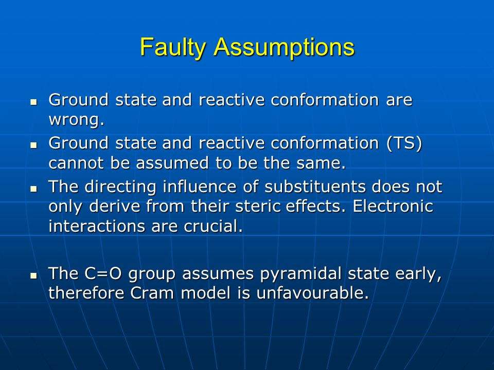 Faulty Assumptions Ground state and reactive conformation are wrong. Ground state and reactive conformation are wrong. Ground state and reactive confo