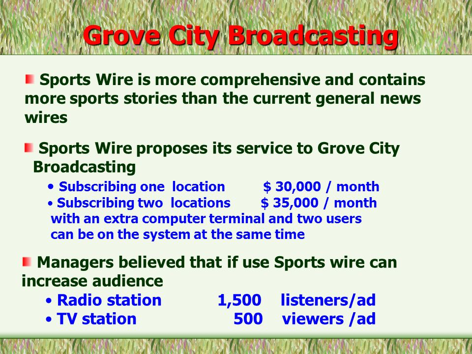 Sports Wire proposes its service to Grove City Broadcasting Subscribing one location $ 30,000 / month Subscribing two locations $ 35,000 / month with