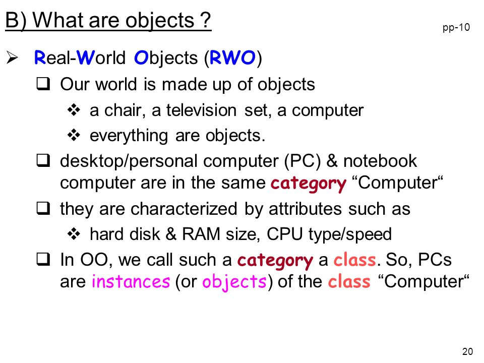20 B) What are objects .