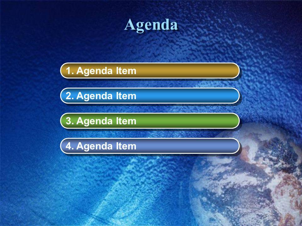 Agenda 1. Agenda Item 2. Agenda Item 3. Agenda Item 4. Agenda Item