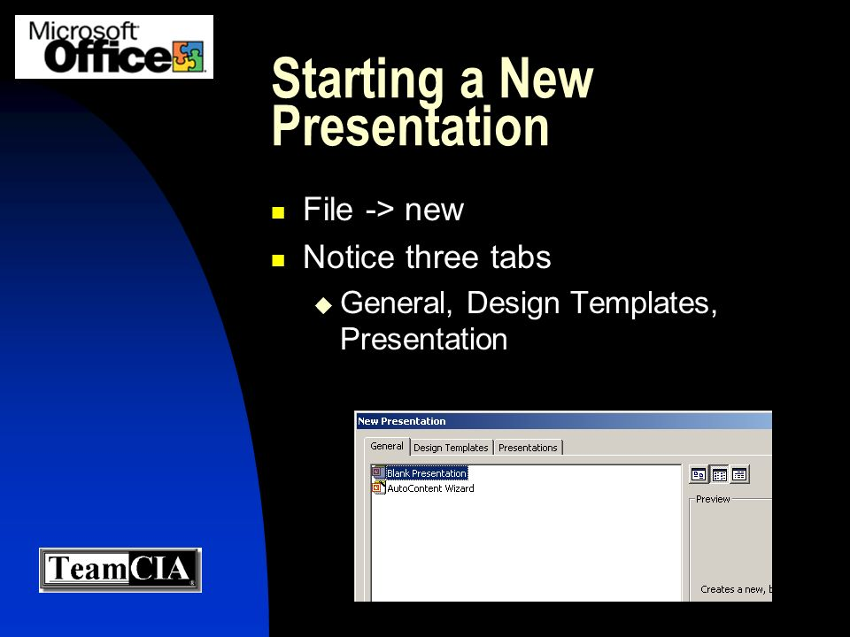 Starting a New Presentation File -> new Notice three tabs General, Design Templates, Presentation